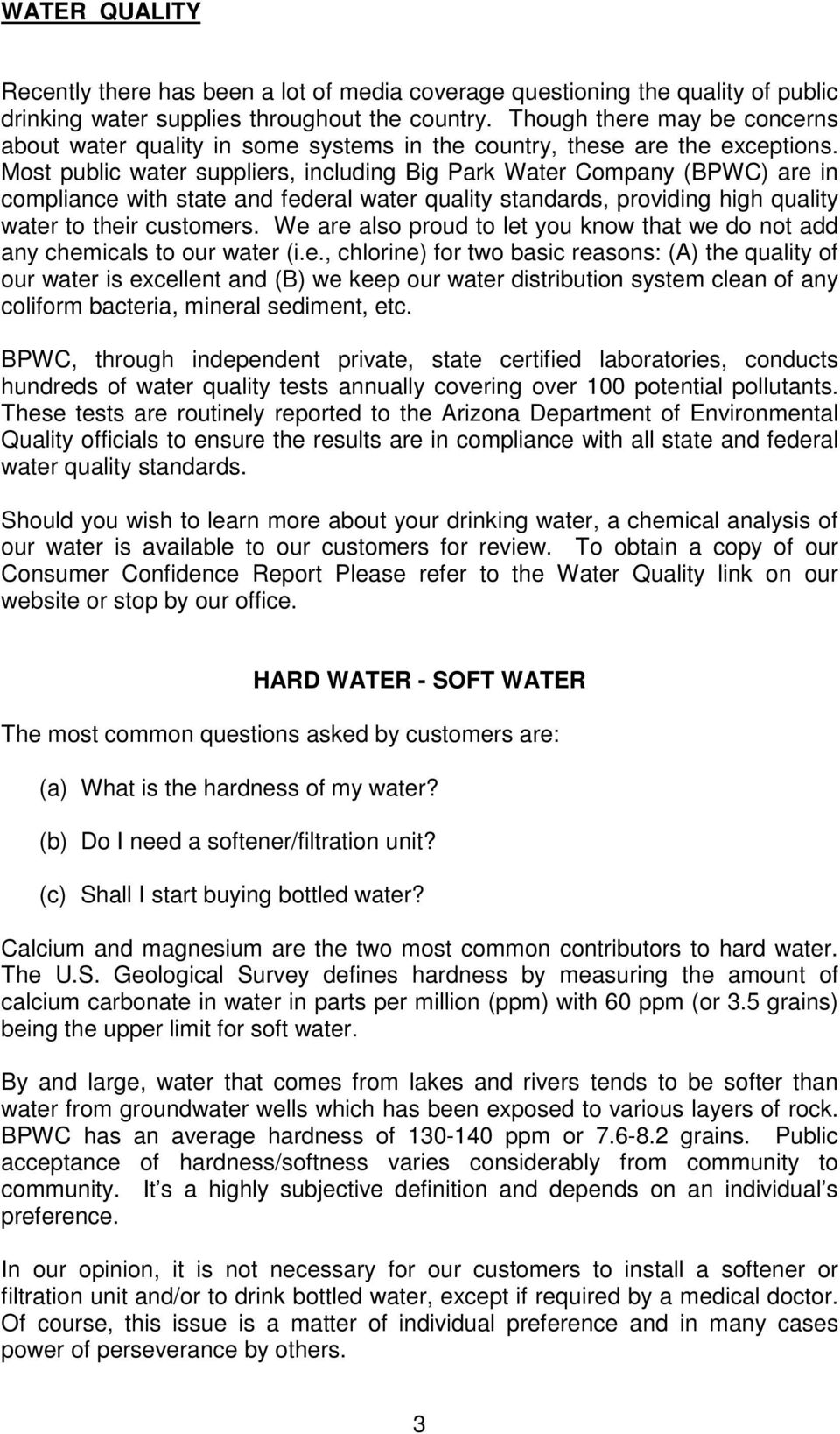 Most public water suppliers, including Big Park Water Company (BPWC) are in compliance with state and federal water quality standards, providing high quality water to their customers.