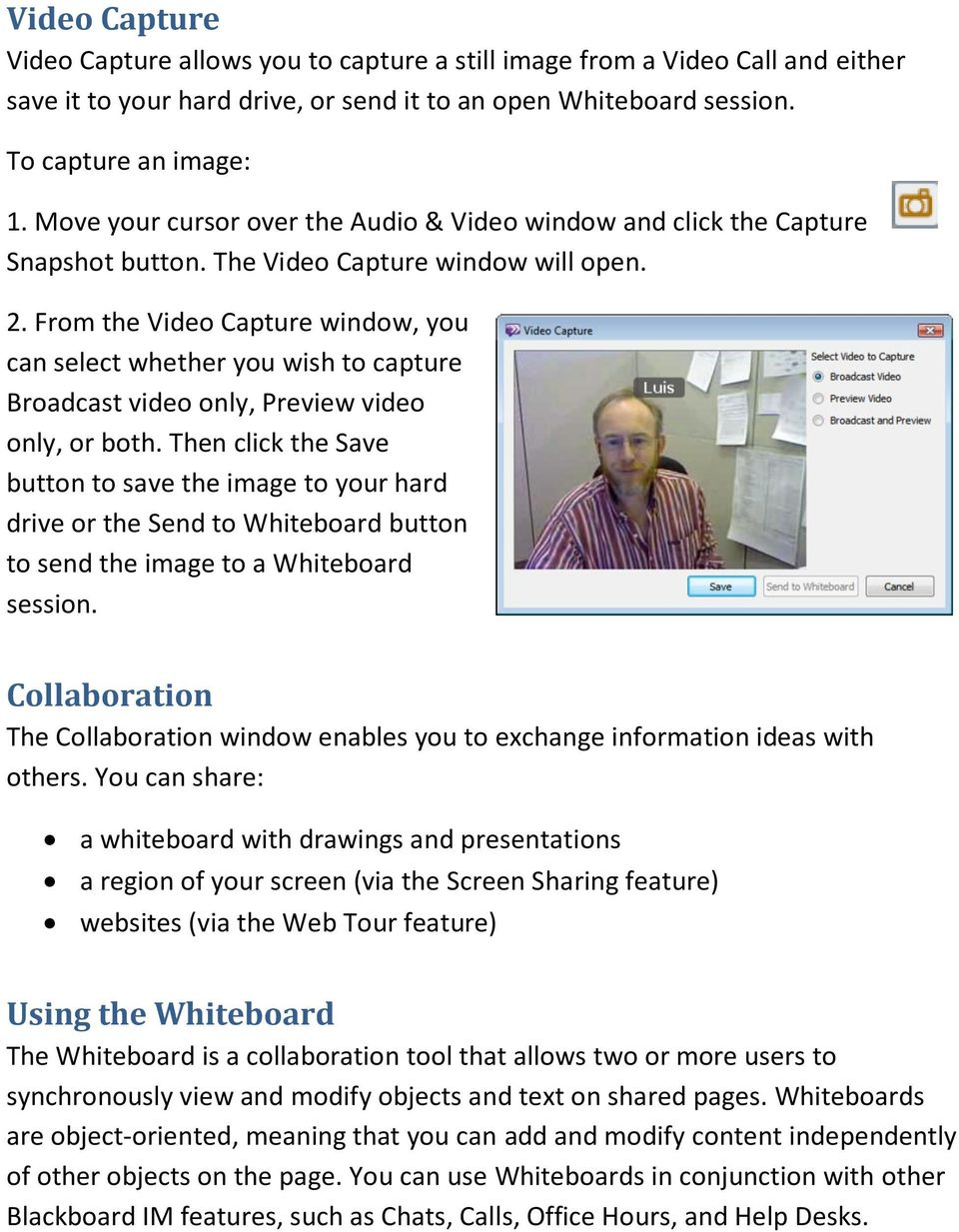 From the Video Capture window, you can select whether you wish to capture Broadcast video only, Preview video only, or both.