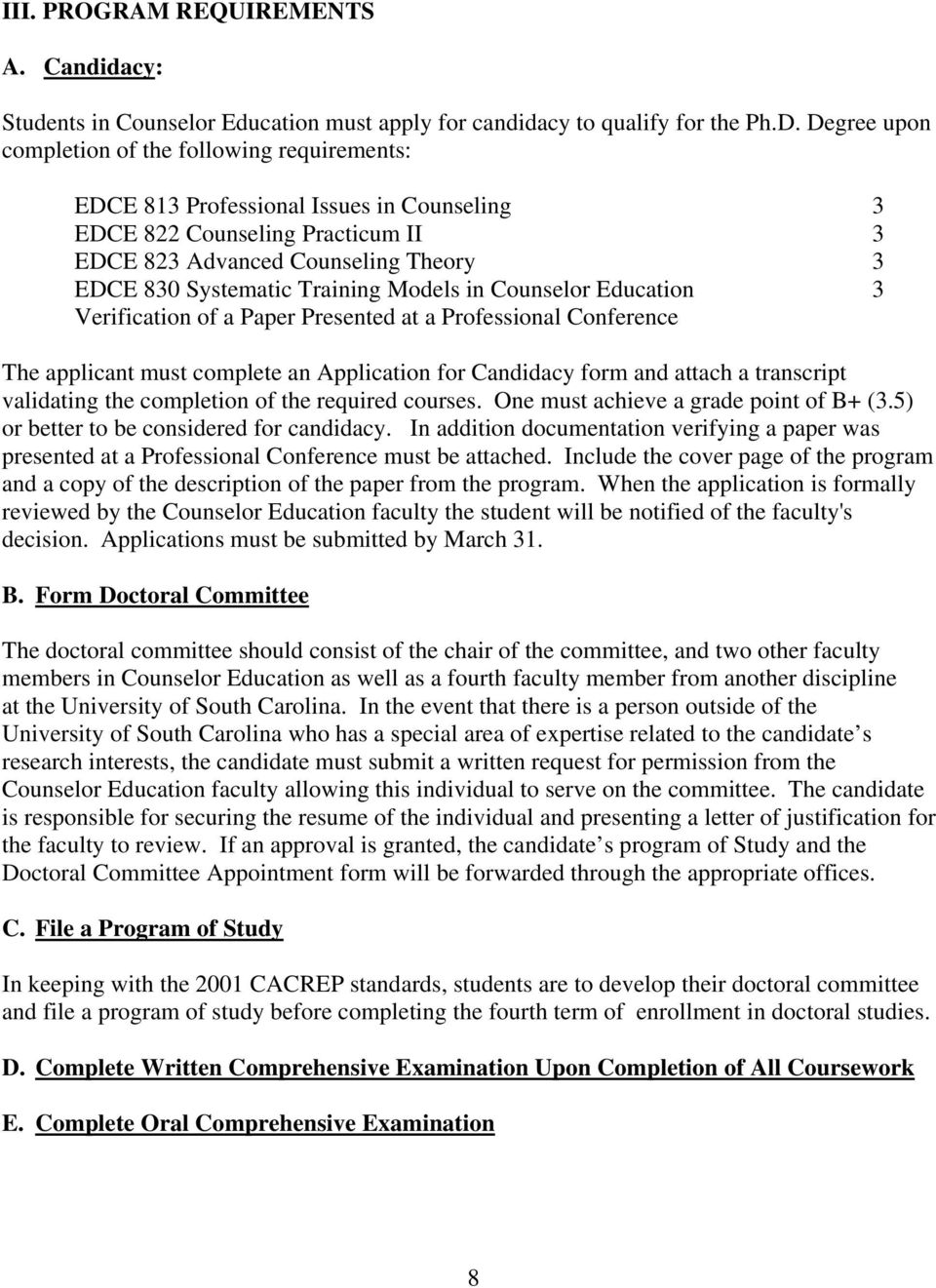 Training Models in Counselor Education 3 Verification of a Paper Presented at a Professional Conference The applicant must complete an Application for Candidacy form and attach a transcript