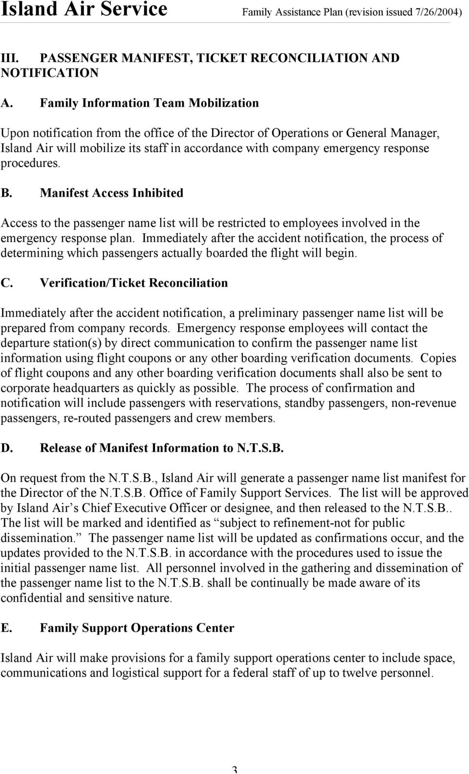 response procedures. B. Manifest Access Inhibited Access to the passenger name list will be restricted to employees involved in the emergency response plan.