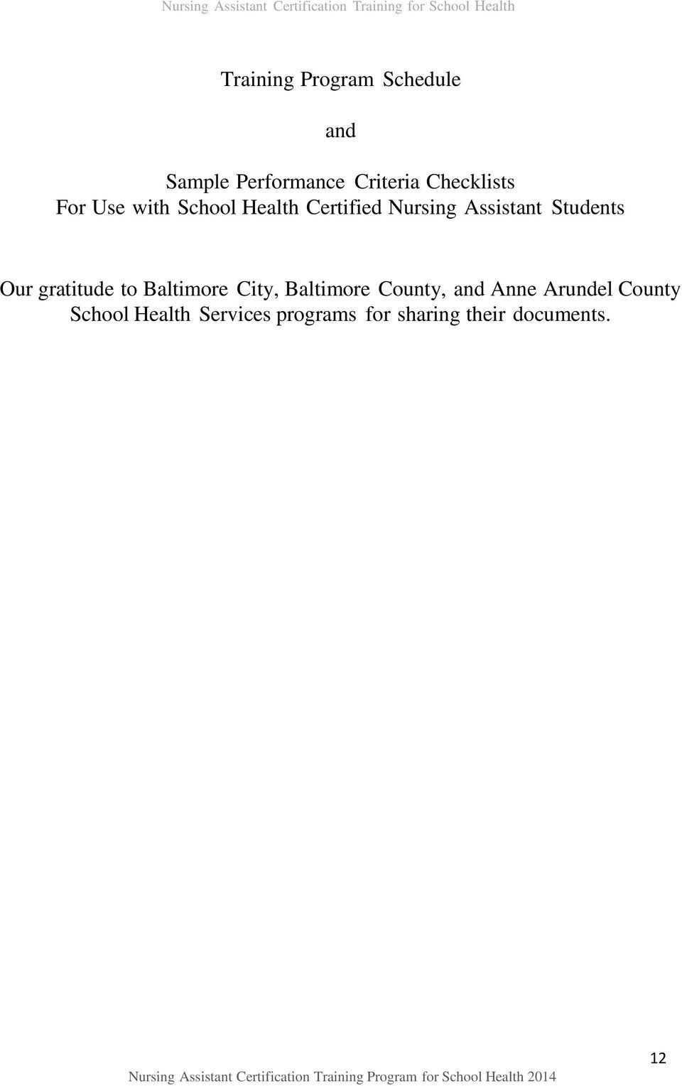 Baltimore County, and Anne Arundel County School Health Services programs for sharing