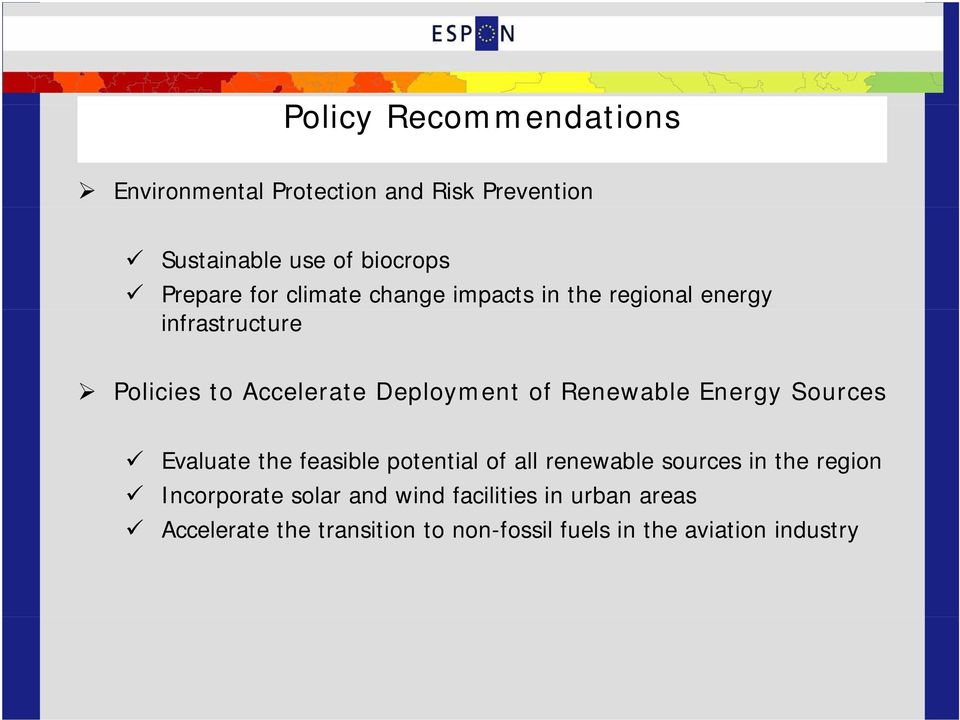 Renewable Energy Sources Evaluate the feasible potential of all renewable sources in the region