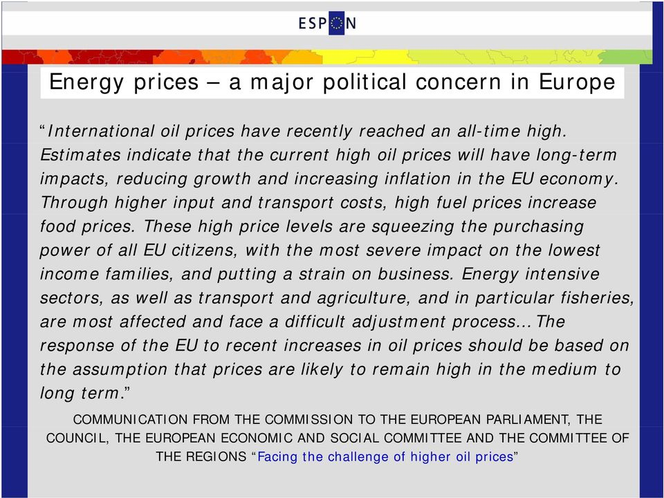 Through higher input and transport costs, high fuel prices increase food prices.
