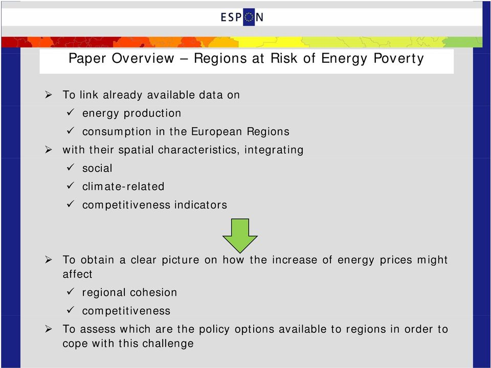 competitiveness indicators To obtain a clear picture on how the increase of energy prices might affect