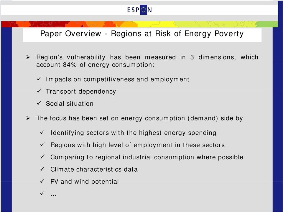on energy consumption (demand) side by Identifying sectors with the highest energy spending Regions with high level of