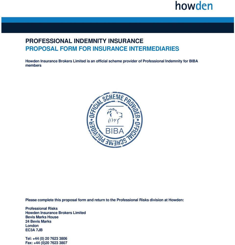 proposal form and return to the Professional Risks division at Howden: Professional Risks Howden Insurance