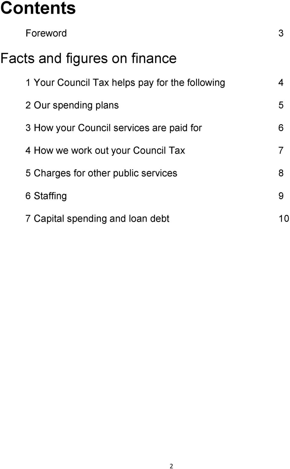 services are paid for 6 4 How we work out your Council Tax 7 5 Charges