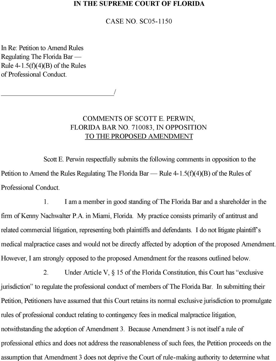 Perwin respectfully submits the following comments in opposition to the Petition to Amend the Rules Regulating The Florida Bar Rule 4-1.5(f)(4)(B) of the Rules of Professional Conduct. 1.