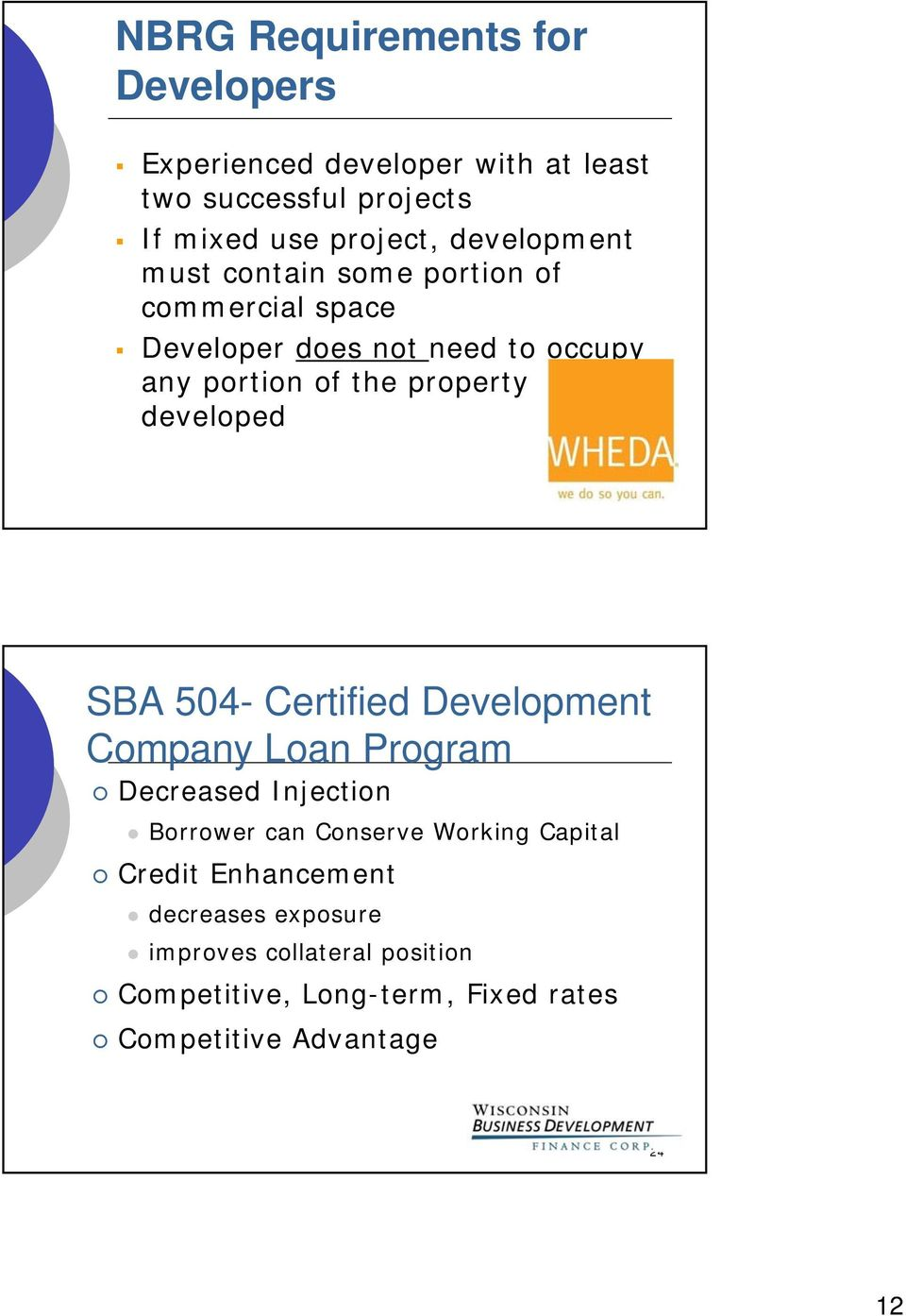 developed SBA 504- Certified Development Company Loan Program Decreased Injection Borrower can Conserve Working Capital