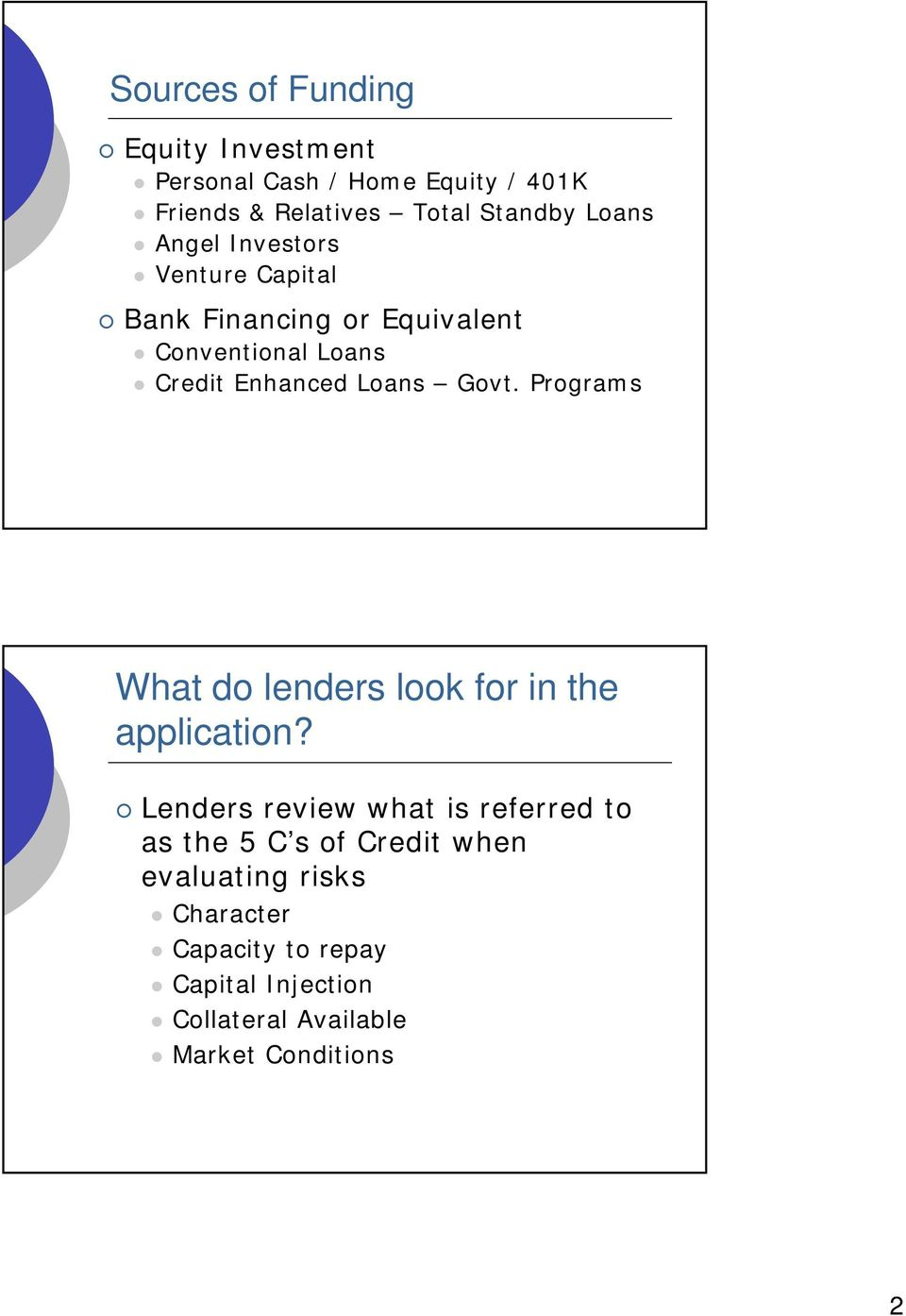 Govt. Programs What do lenders look for in the application?