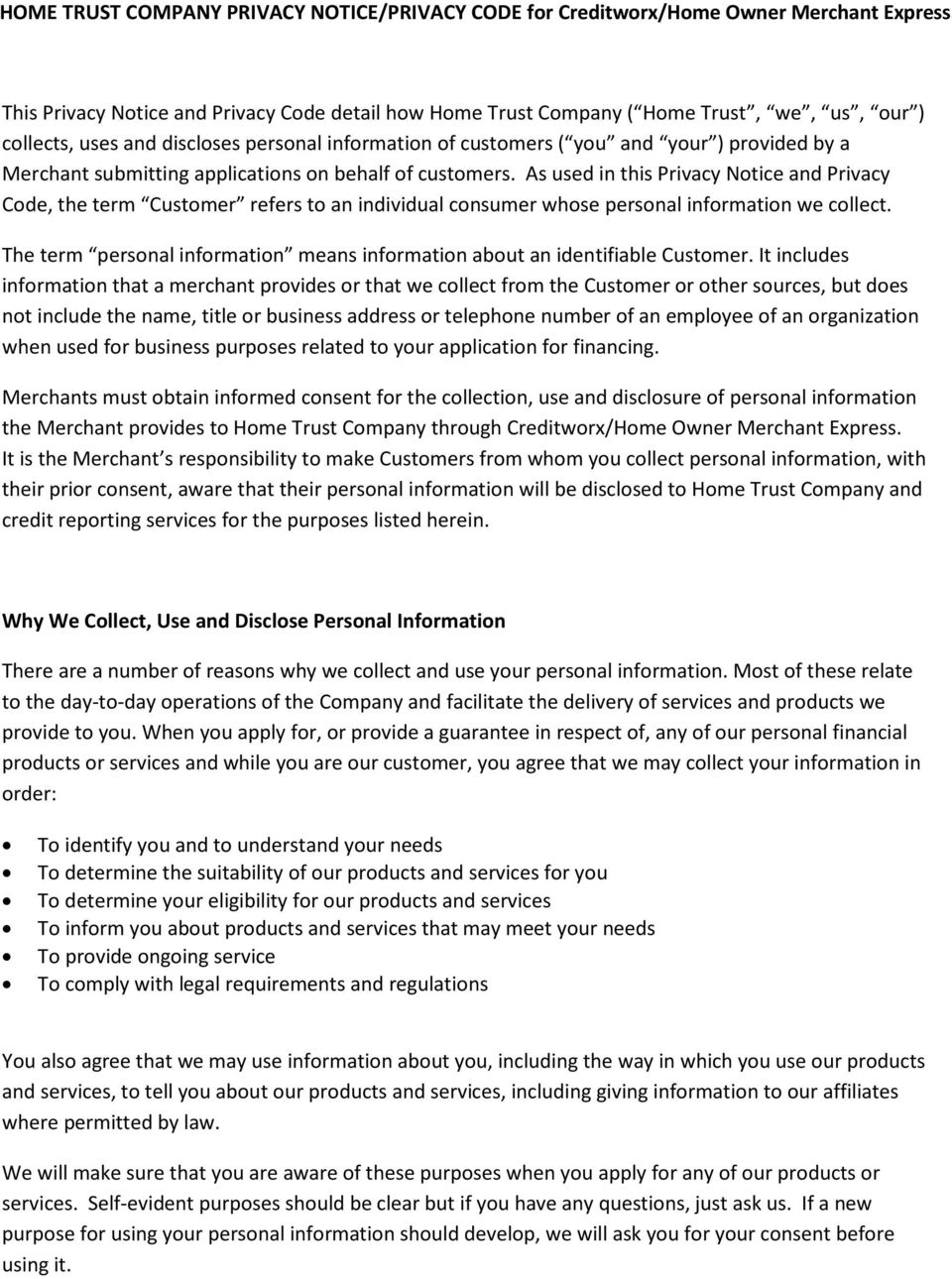 As used in this Privacy Notice and Privacy Code, the term Customer refers to an individual consumer whose personal information we collect.