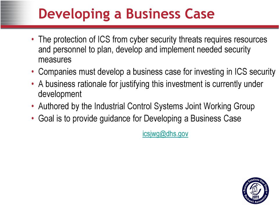 security A business rationale for justifying this investment is currently under development Authored by the
