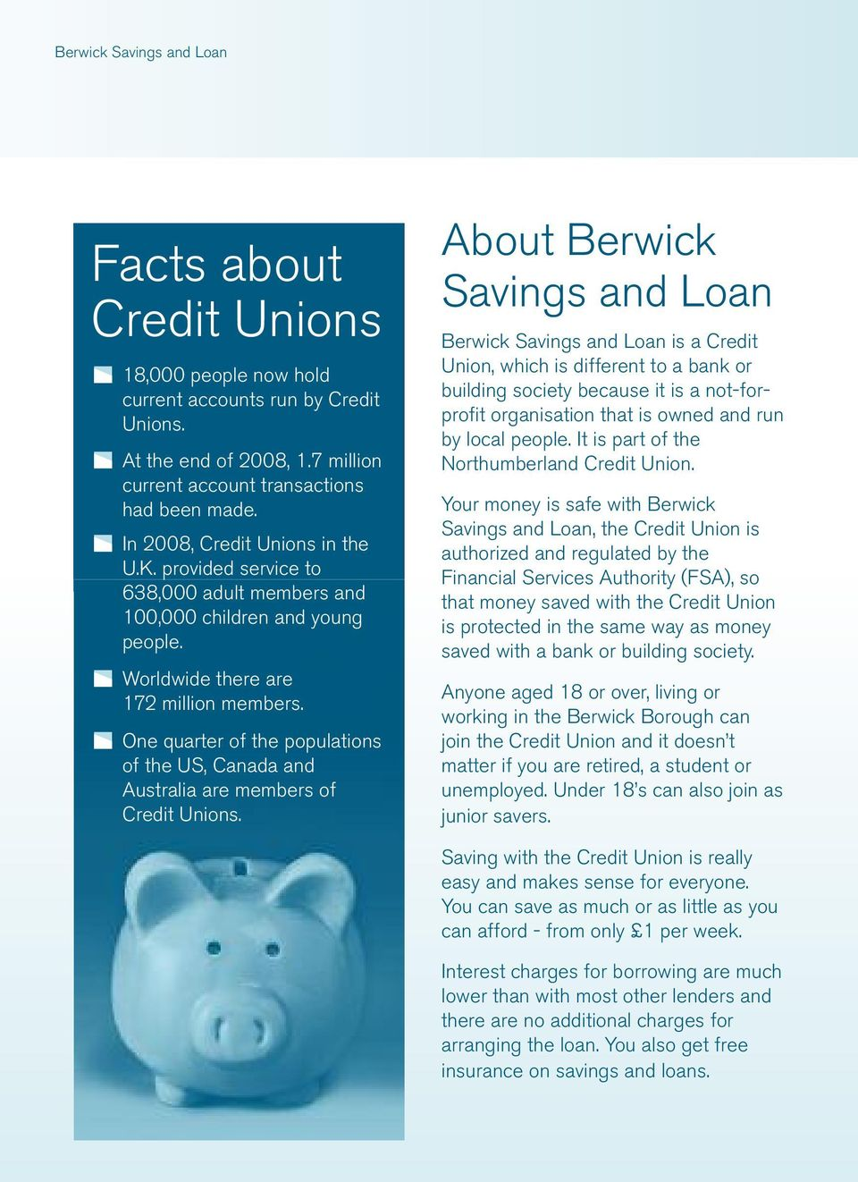 One quarter of the populations of the US, Canada and Australia are members of Credit Unions.