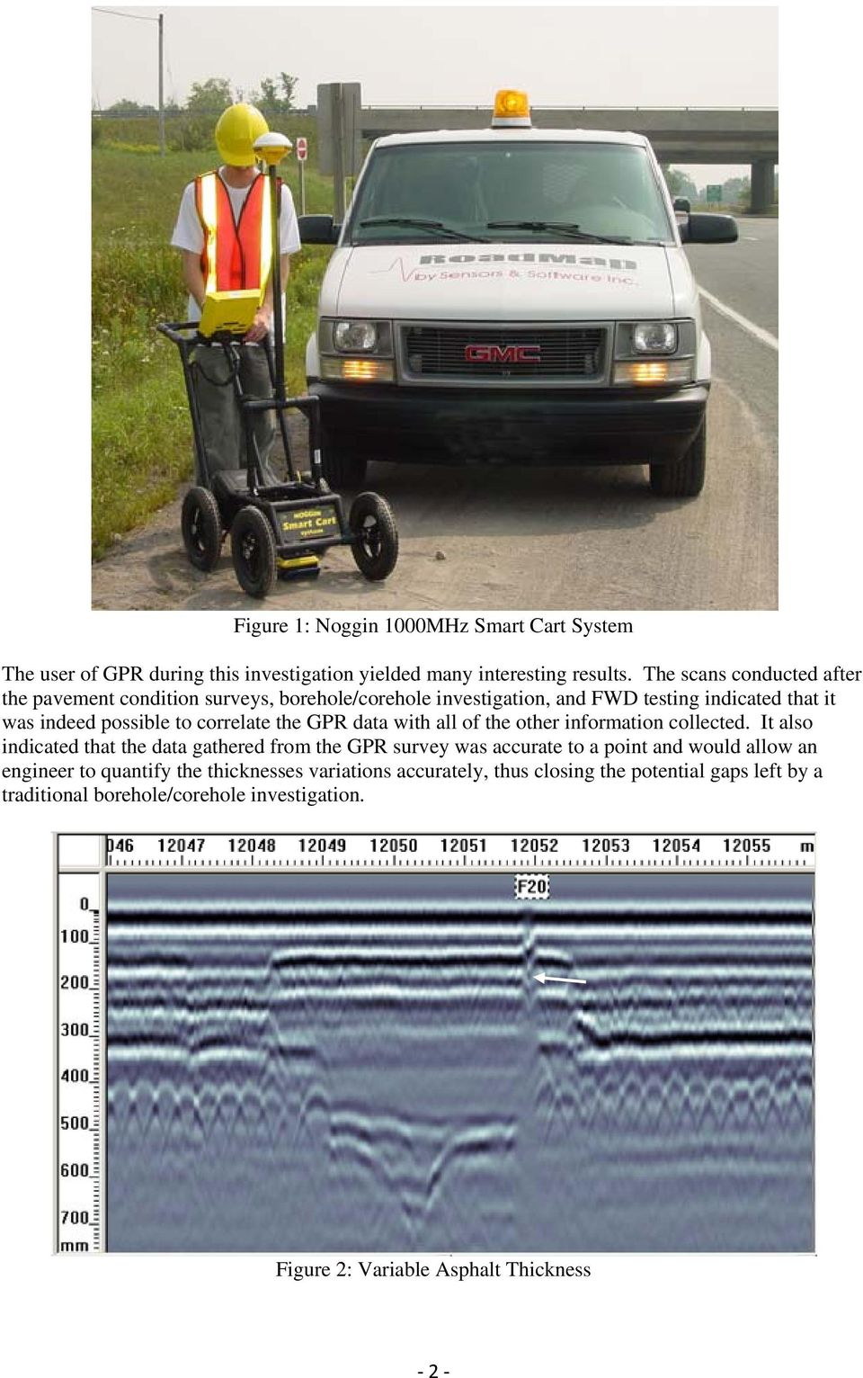 correlate the GPR data with all of the other information collected.