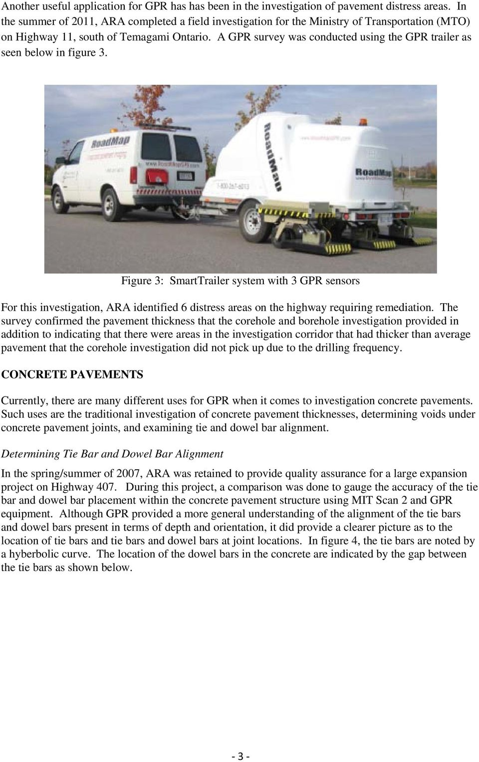 A GPR survey was conducted using the GPR trailer as seen below in figure 3.