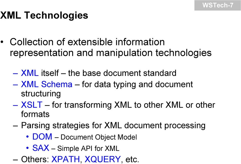 structuring XSLT for transforming XML to other XML or other formats Parsing strategies for XML