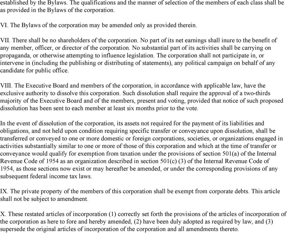 No part of its net earnings shall inure to the benefit of any member, officer, or director of the corporation.