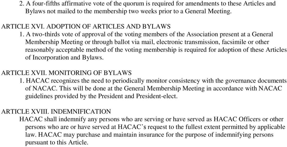 A two-thirds vote of approval of the voting members of the Association present at a General Membership Meeting or through ballot via mail, electronic transmission, facsimile or other reasonably