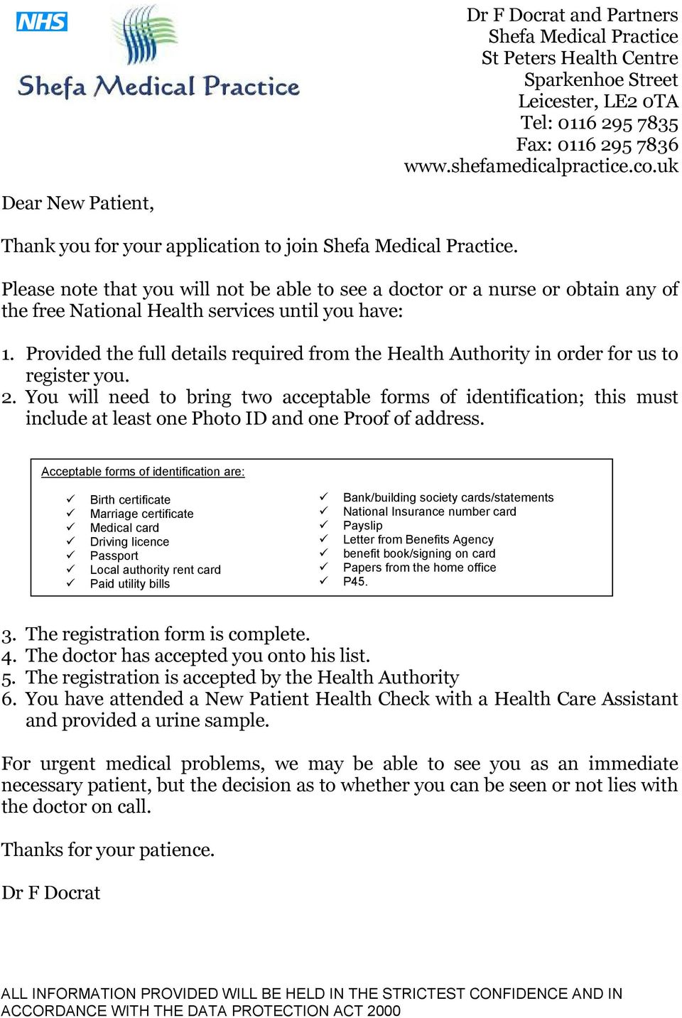 Provided the full details required from the Health Authority in order for us to register you. 2.
