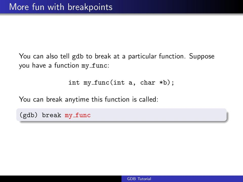 Suppose you have a function my func: int my func(int