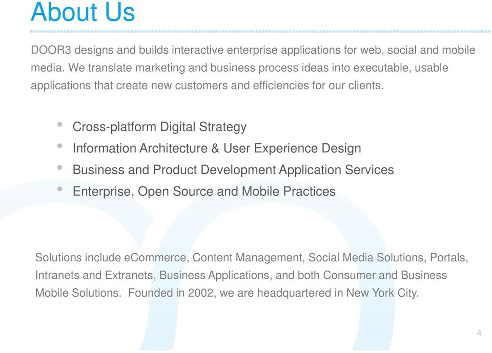 Cross-platform Digital Strategy Information Architecture & User Experience Design Business and Product Development Application Services Enterprise, Open Source and
