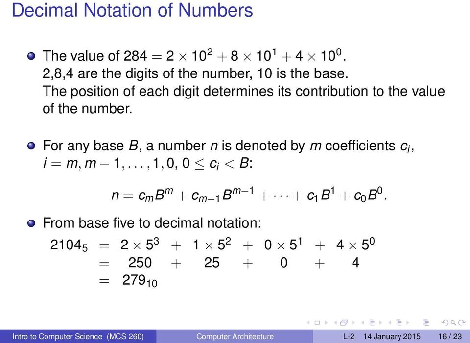 For any base B, a number n is denoted by m coefficients c i, i = m, m 1,.