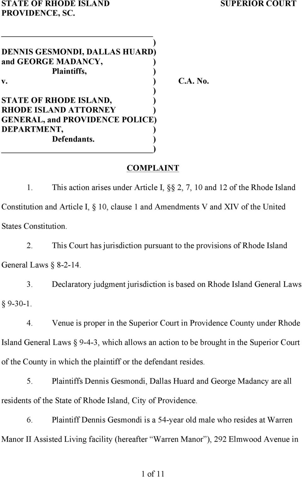 This action arises under Article I, 2, 7, 10 and 12 of the Rhode Island Constitution and Article I, 10, clause 1 and Amendments V and XIV of the United States Constitution. 2. This Court has jurisdiction pursuant to the provisions of Rhode Island General Laws 8-2-14.