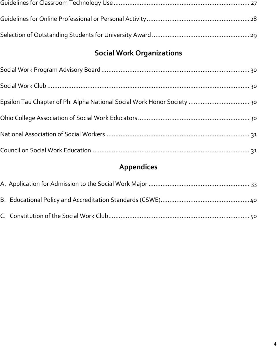 .. 30 Ohio College Association of Social Work Educators... 30 National Association of Social Workers... 31 Council on Social Work Education... 31 Appendices A.