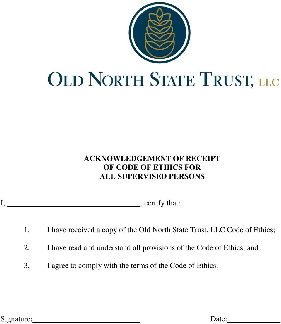 I have received a copy of the Old North State Trust, LLC Code of Ethics; 2.