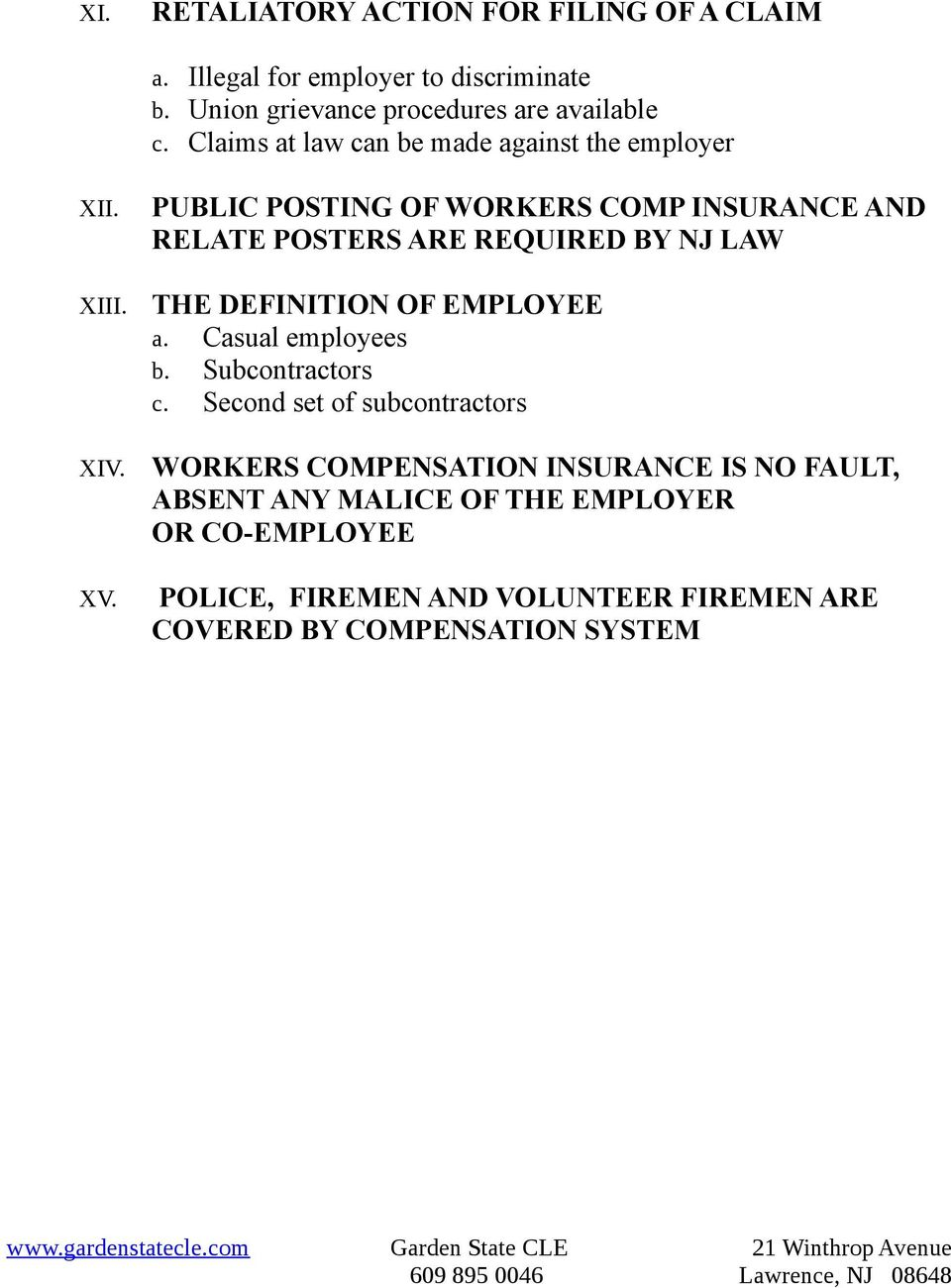 PUBLIC POSTING OF WORKERS COMP INSURANCE AND RELATE POSTERS ARE REQUIRED BY NJ LAW THE DEFINITION OF EMPLOYEE a. Casual employees b.