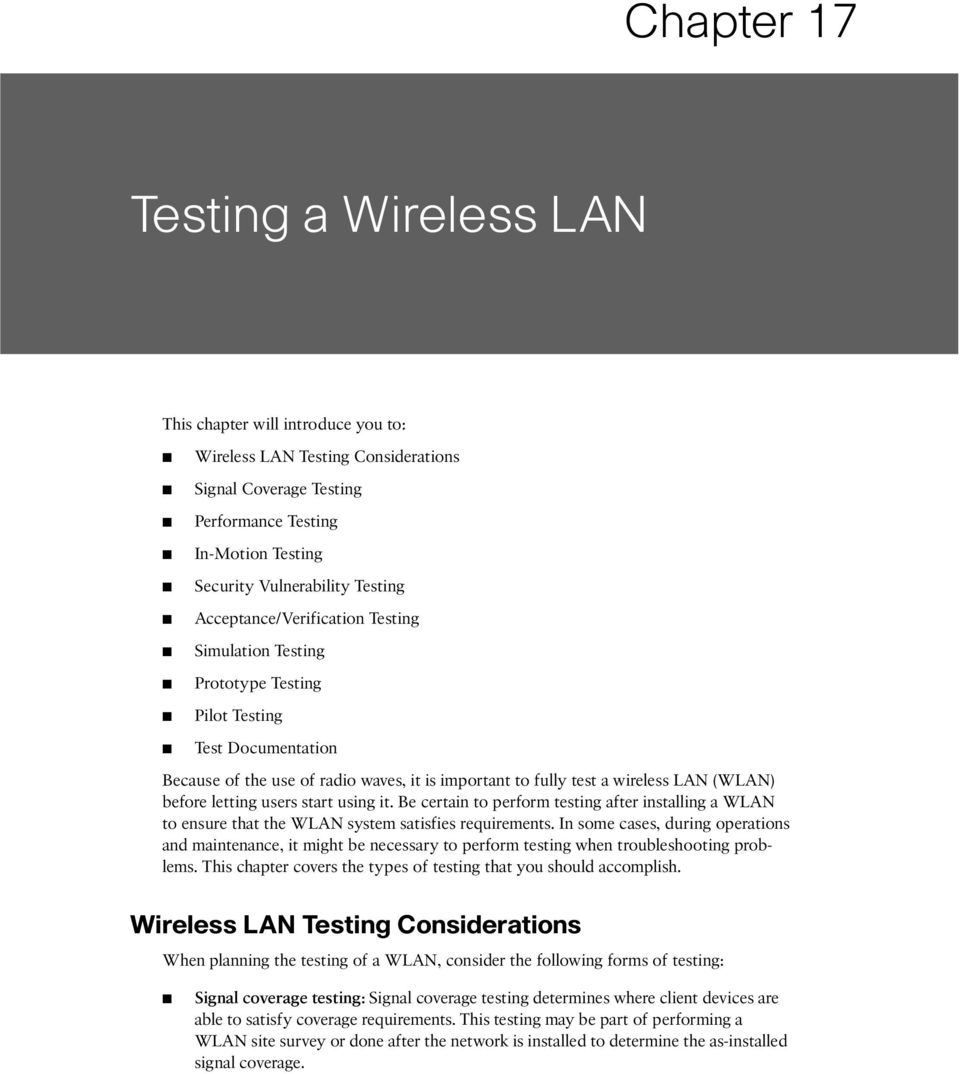 letting users start using it. Be certain to perform testing after installing a WLAN to ensure that the WLAN system satisfies requirements.