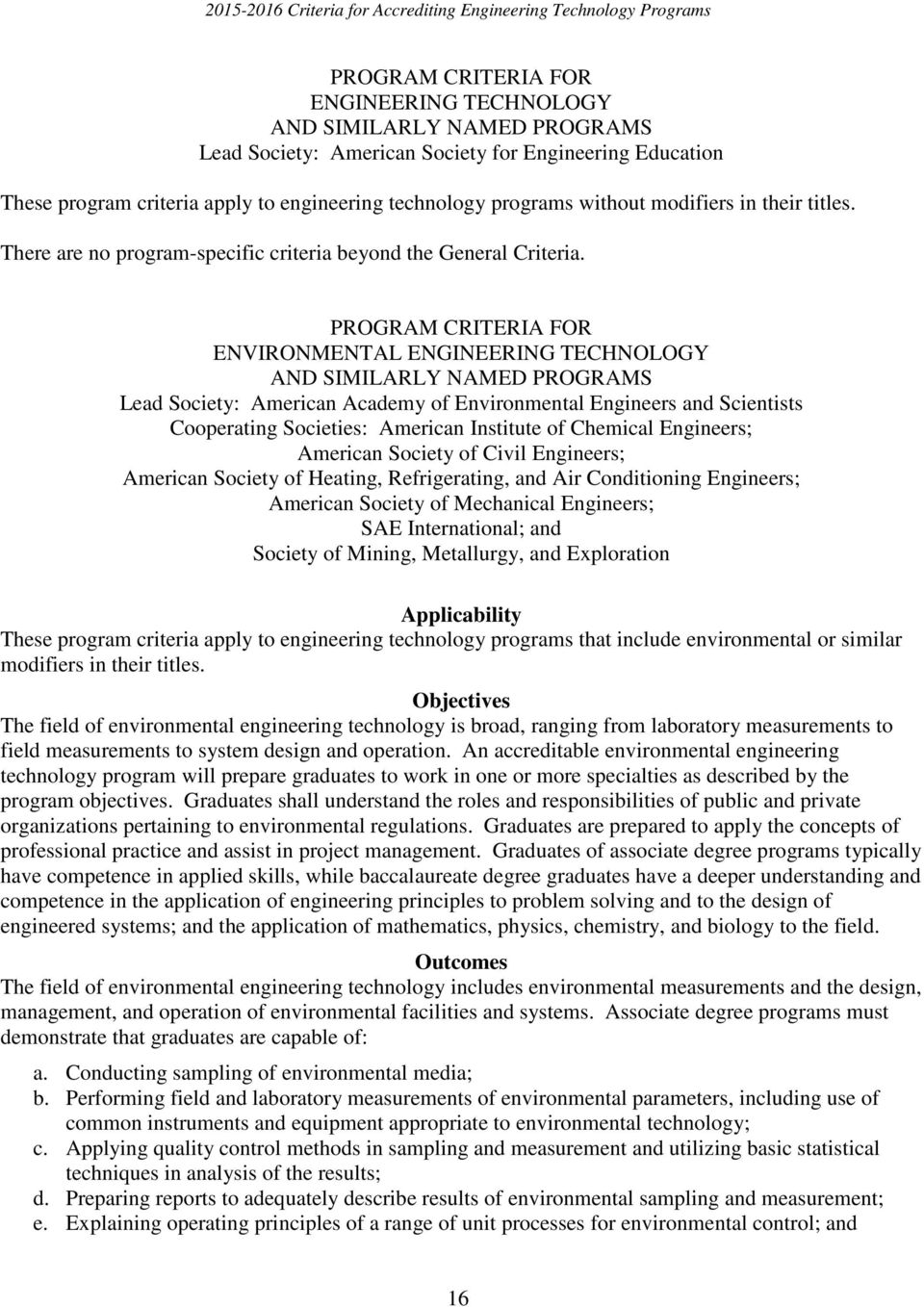 ENVIRONMENTAL ENGINEERING TECHNOLOGY Lead Society: American Academy of Environmental Engineers and Scientists Cooperating Societies: American Institute of Chemical Engineers; American Society of