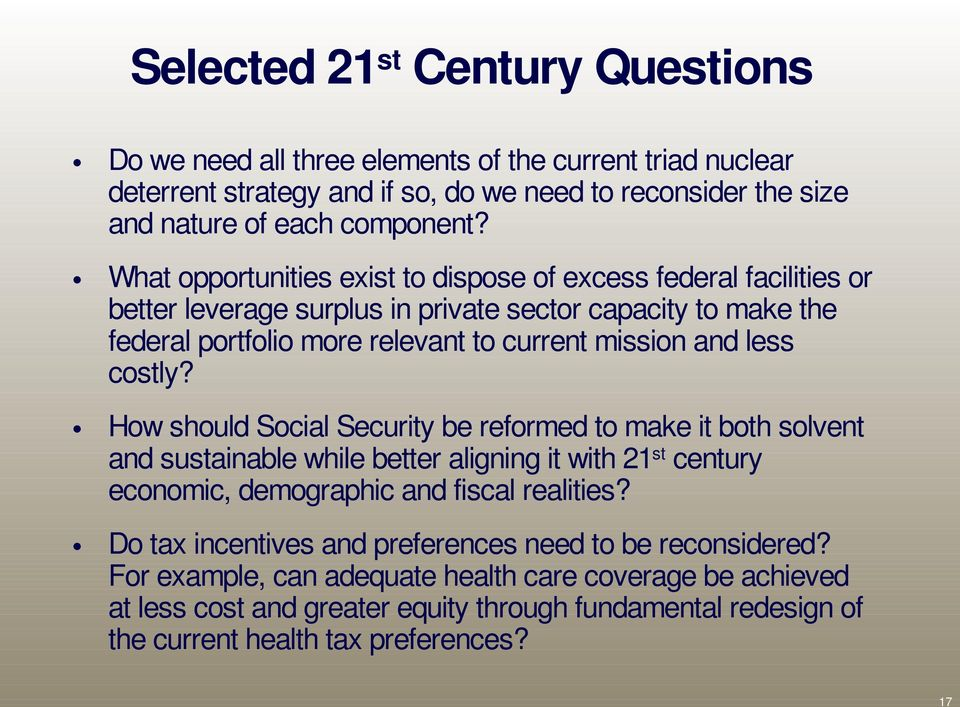 costly? How should Social Security be reformed to make it both solvent and sustainable while better aligning it with 21 st century economic, demographic and fiscal realities?