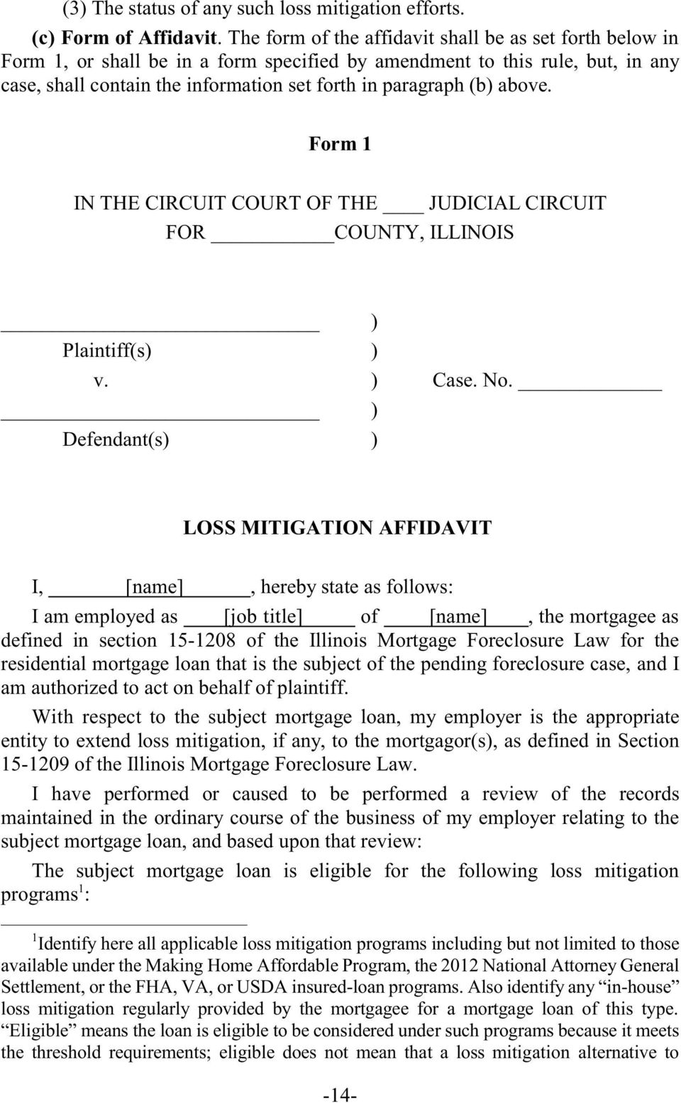 above. Form 1 IN THE CIRCUIT COURT OF THE JUDICIAL CIRCUIT FOR COUNTY, ILLINOIS Plaintiff(s) ) v. ) Case. No.