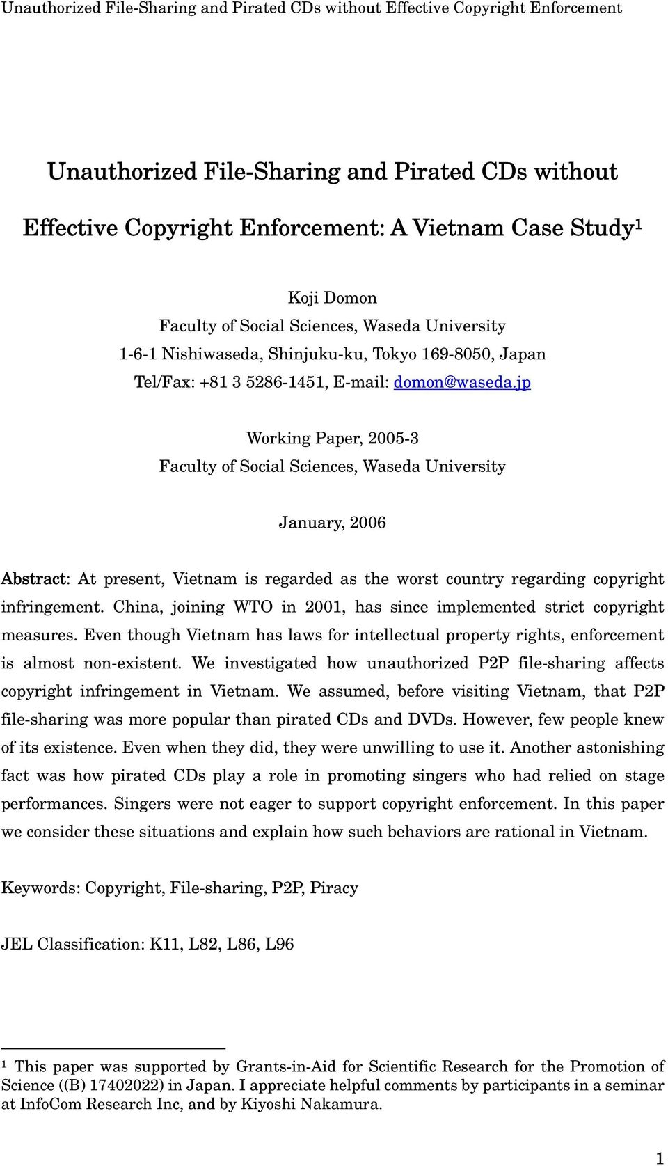 jp Working Paper, 2005-3 Faculty of Social Sciences, Waseda University January, 2006 Abstract: At present, Vietnam is regarded as the worst country regarding copyright infringement.