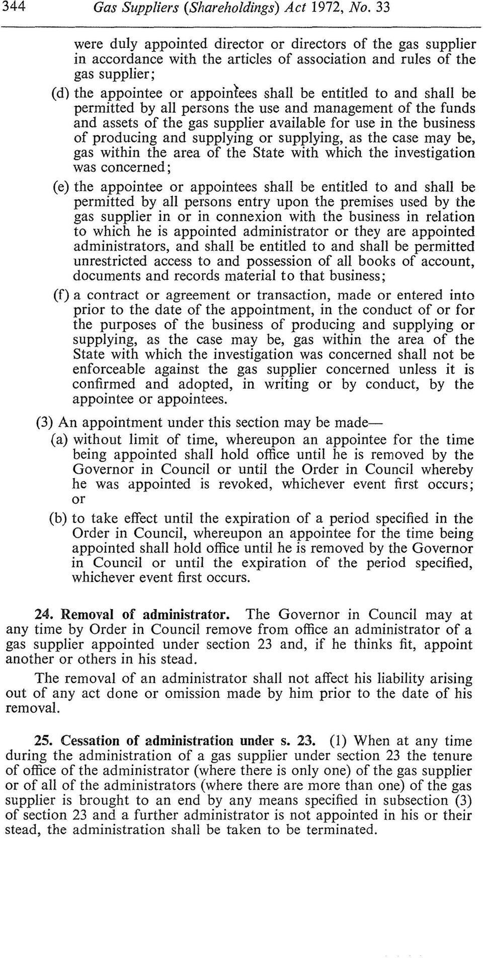 shall be permitted by all persons the use and management of the funds and assets of the gas supplier available for use in the business of producing and supplying or supplying, as the case may be, gas
