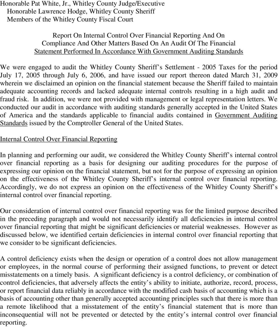 Other Matters Based On An Audit Of The Financial Statement Performed In Accordance With Government Auditing Standards We were engaged to audit the Whitley County Sheriff s Settlement - 2005 Taxes for