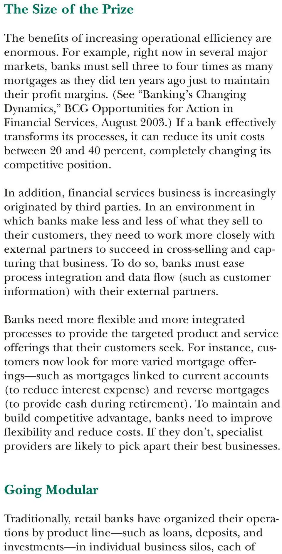 (See Banking s Changing Dynamics, BCG Opportunities for Action in Financial Services, August 2003.