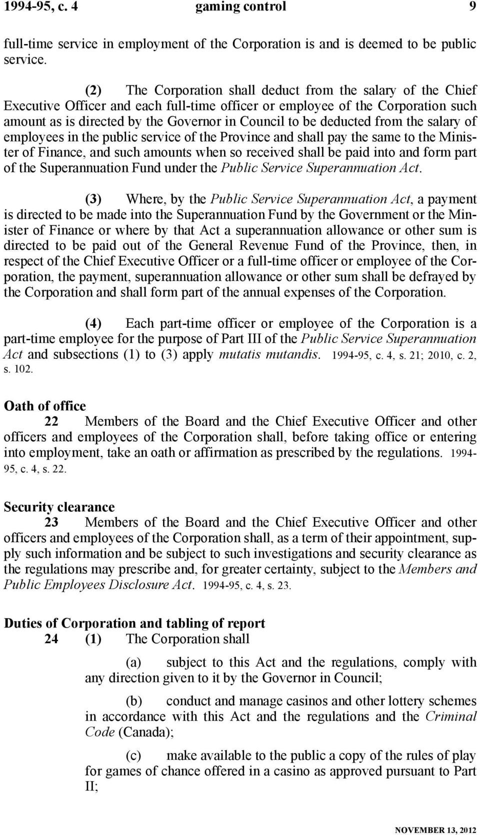 deducted from the salary of employees in the public service of the Province and shall pay the same to the Minister of Finance, and such amounts when so received shall be paid into and form part of
