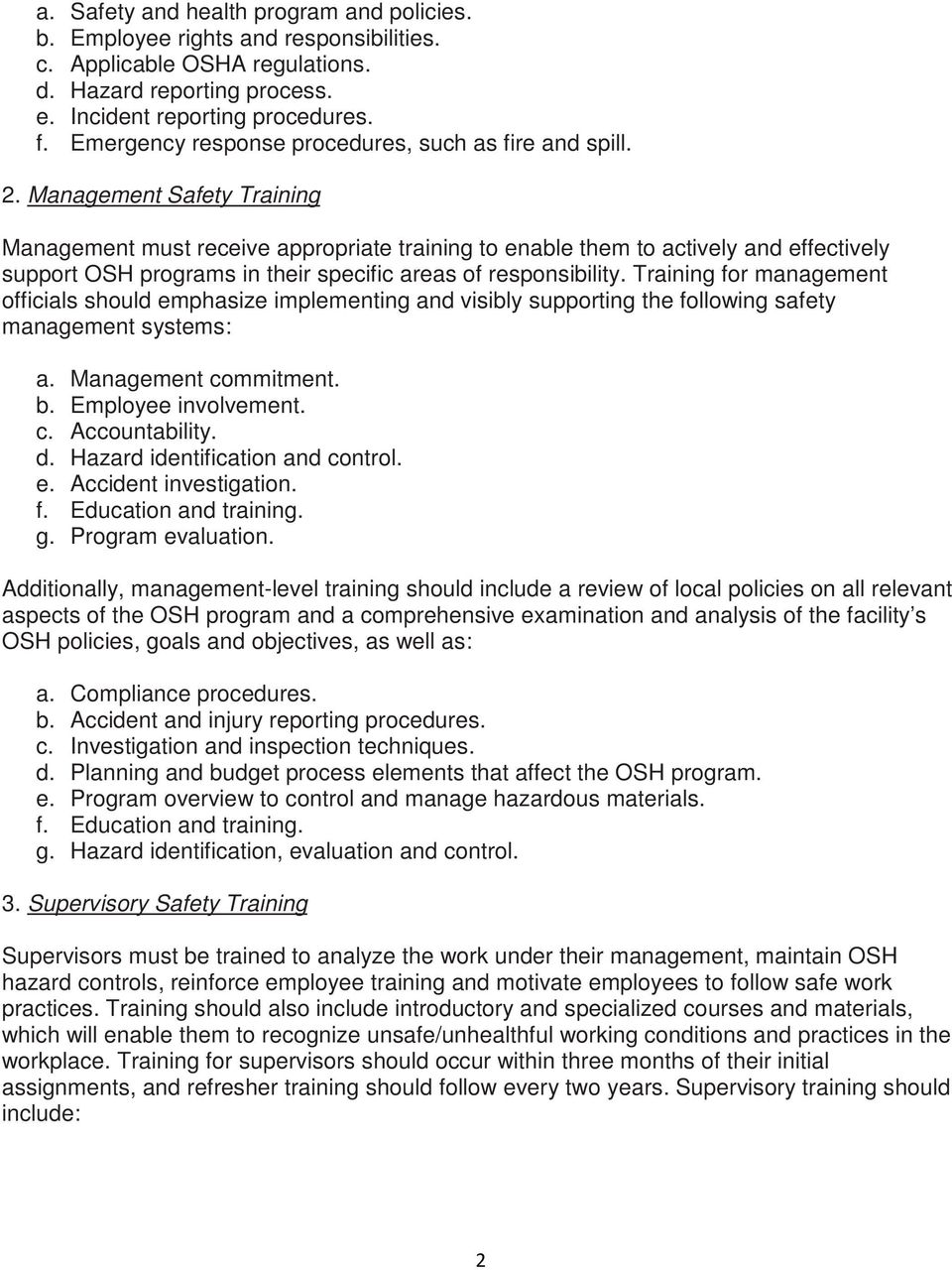 Management Safety Training Management must receive appropriate training to enable them to actively and effectively support OSH programs in their specific areas of responsibility.