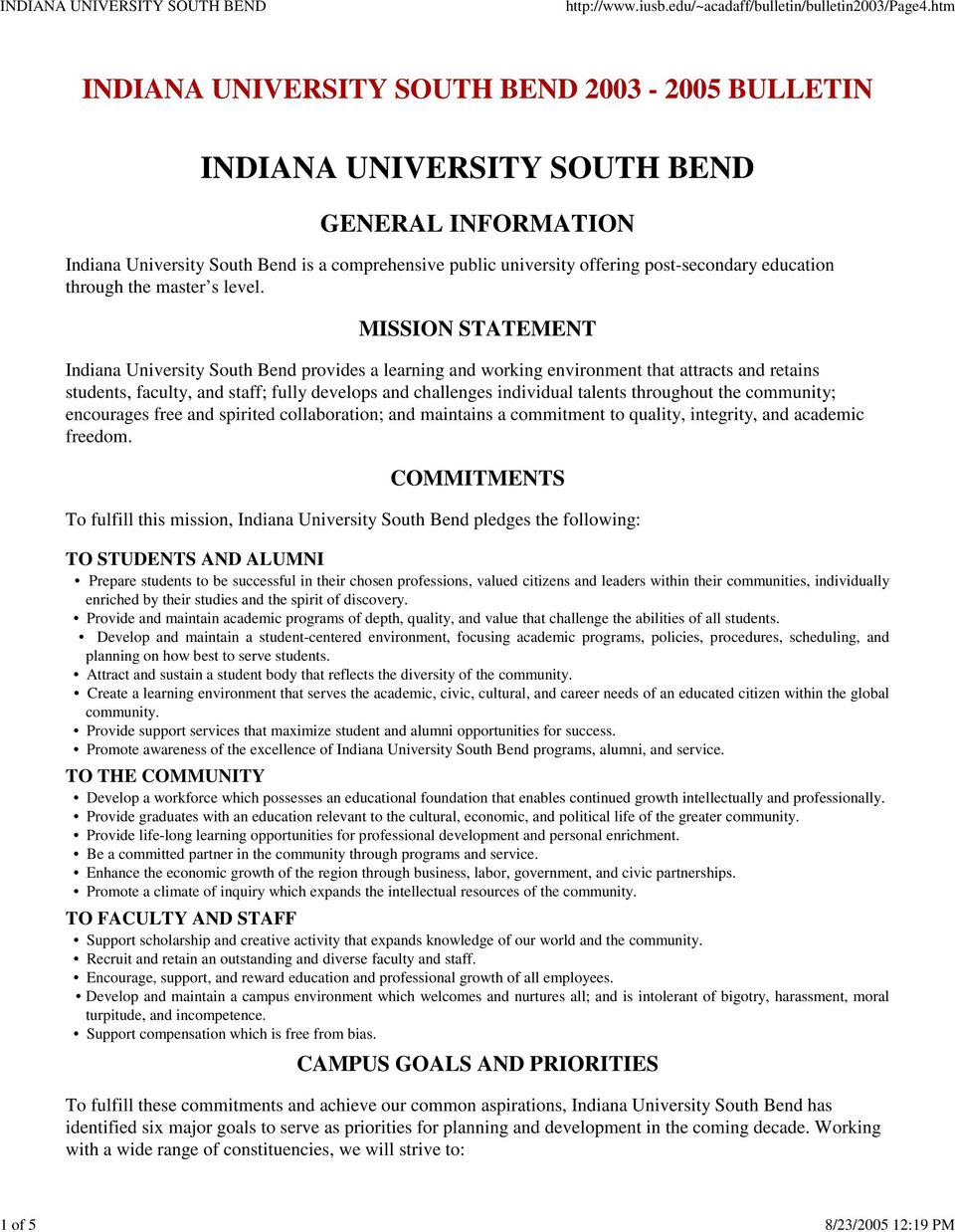 MISSION STATEMENT Indiana University South Bend provides a learning and working environment that attracts and retains students, faculty, and staff; fully develops and challenges individual talents