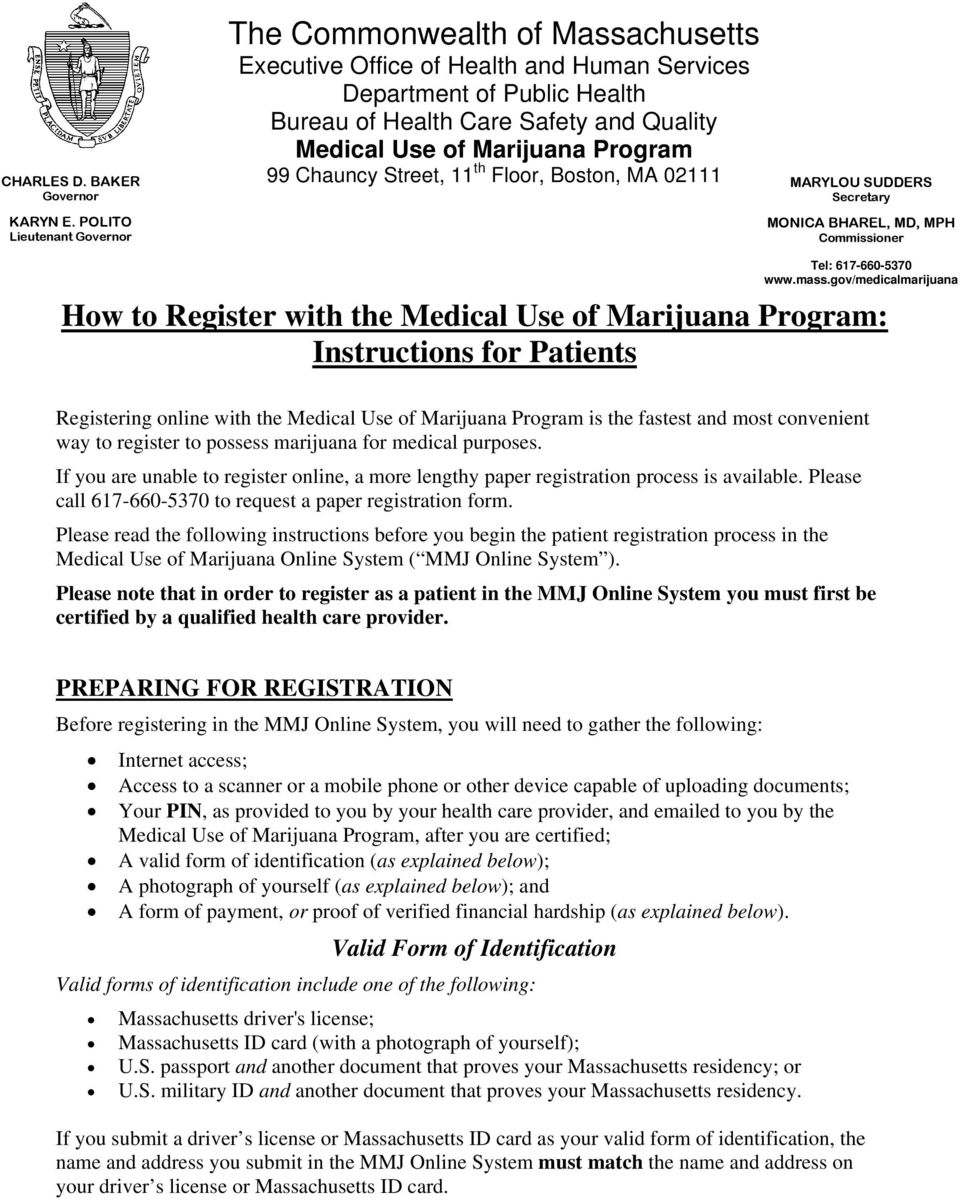 Marijuana Program 99 Chauncy Street, 11 th Floor, Boston, MA 02111 MARYLOU SUDDERS Secretary MONICA BHAREL, MD, MPH Commissioner Tel: 617-660-5370 www.mass.