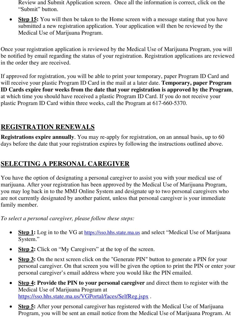 Your application will then be reviewed by the Medical Use of Marijuana Program.
