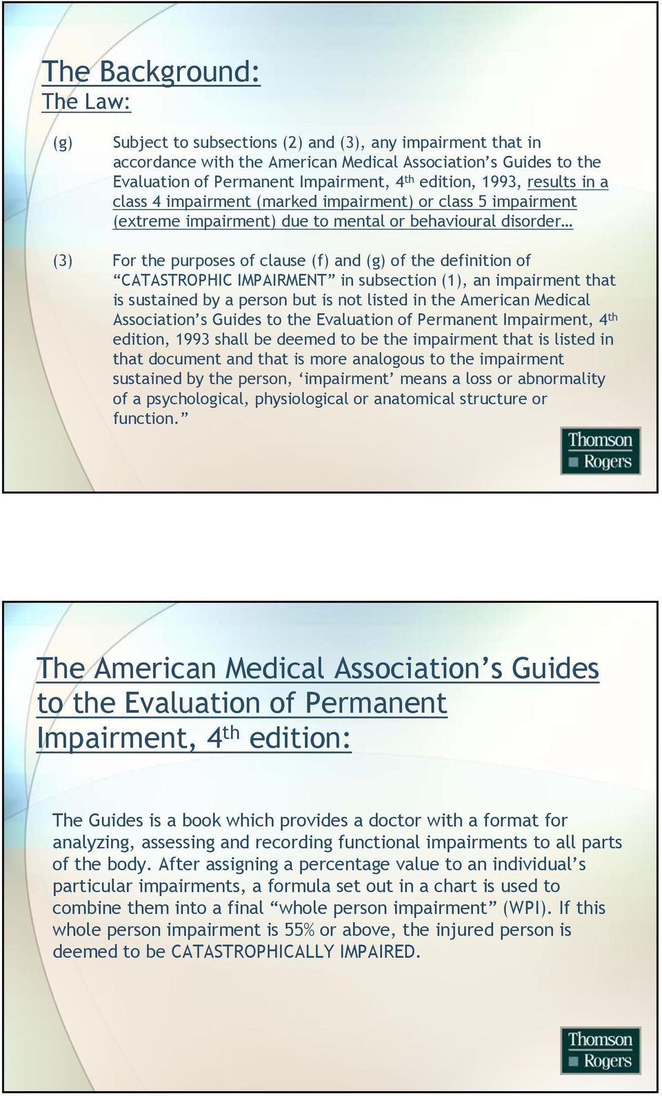 definition of CATASTROPHIC IMPAIRMENT in subsection (1), an impairment that is sustained by a person but is not listed in the American Medical Association s Guides to the Evaluation of Permanent