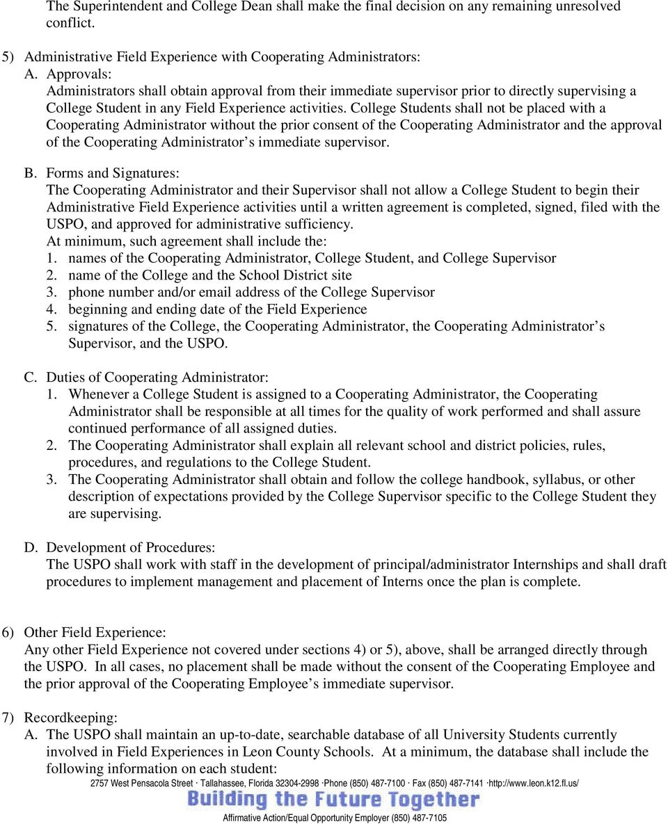 College Students shall not be placed with a Cooperating Administrator without the prior consent of the Cooperating Administrator and the approval of the Cooperating Administrator s immediate