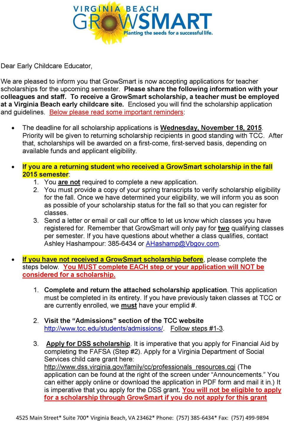Enclsed yu will find the schlarship applicatin and guidelines. Belw please read sme imprtant reminders: The deadline fr all schlarship applicatins is Wednesday, Nvember 18, 2015.