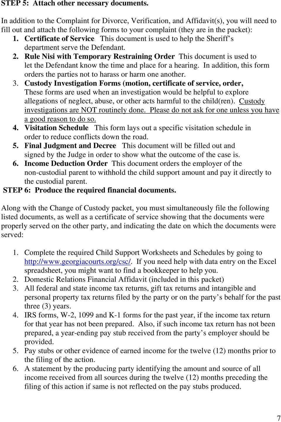 Certificate of Service This document is used to help the Sheriff s department serve the Defendant. 2.