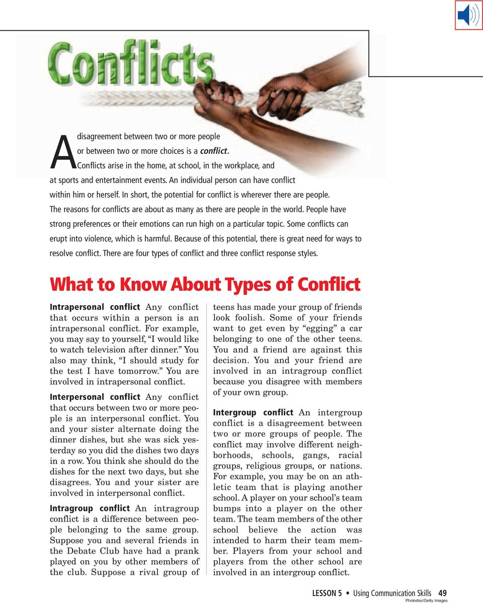 The reasons for conflicts are about as many as there are people in the world. People have strong preferences or their emotions can run high on a particular topic.