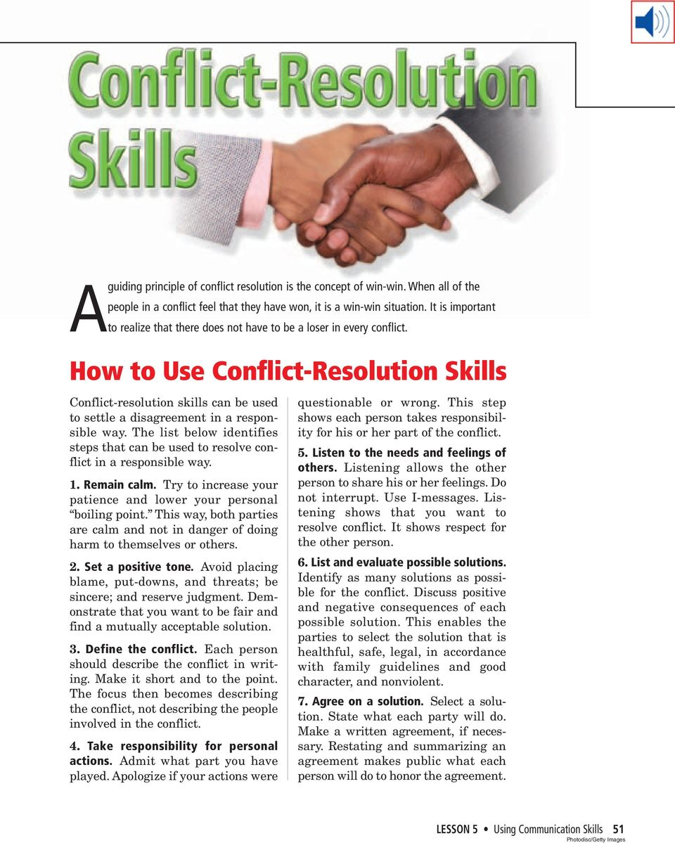 How to Use Conflict-Resolution Skills Conflict-resolution skills can be used to settle a disagreement in a responsible way.