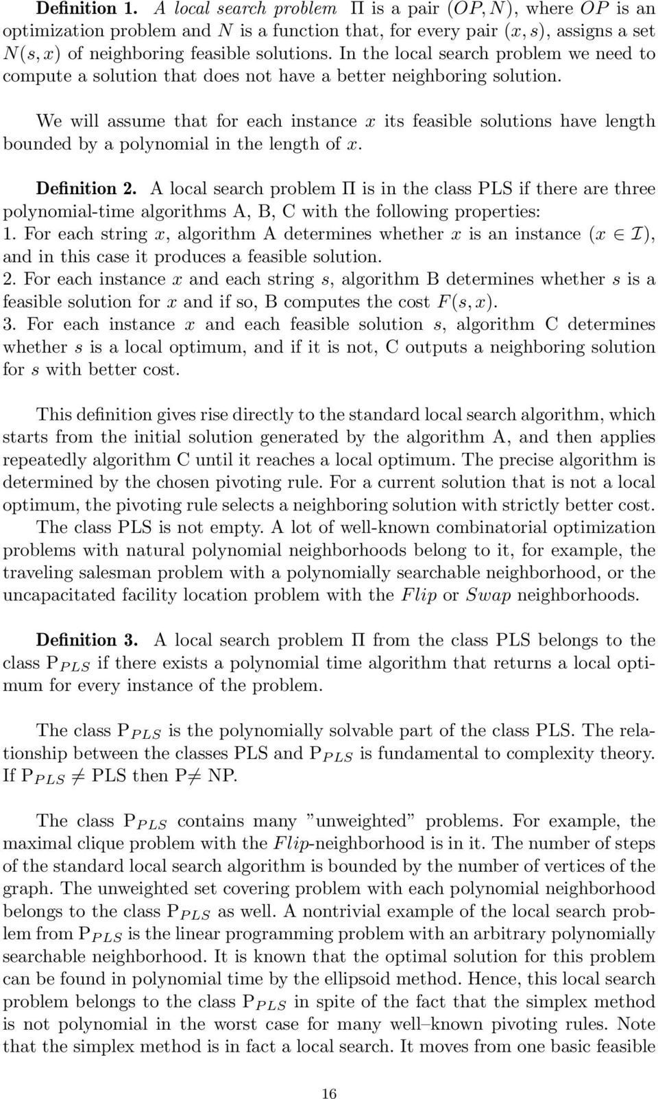 We will assume that for each instance x its feasible solutions have length bounded by a polynomial in the length of x. Definition 2.